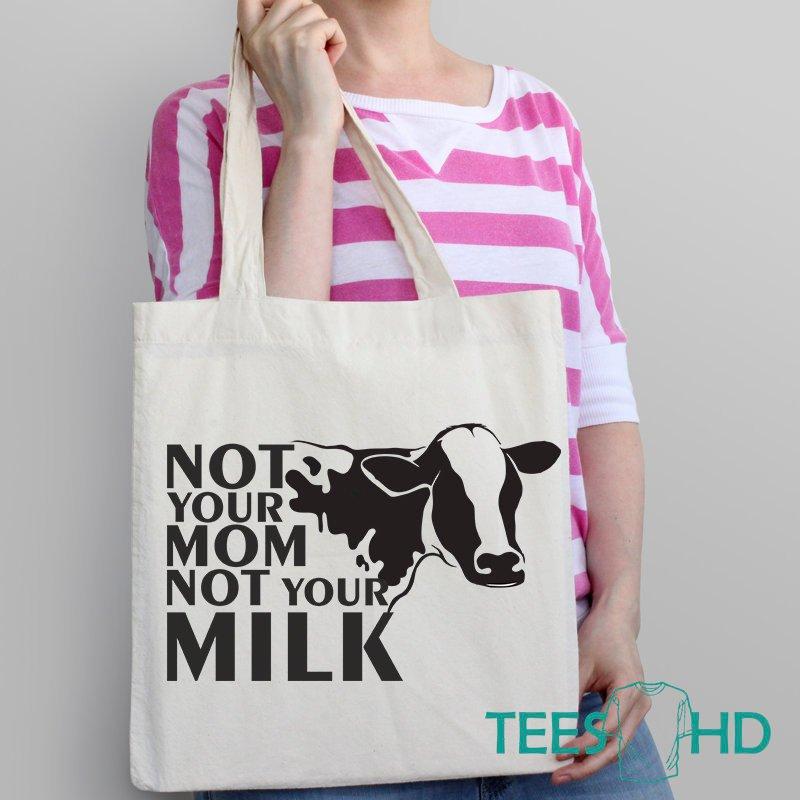Animal Rights Bag Not Your Mom Milk Vegan Beach Tote Gift Cow Market Teeshd
