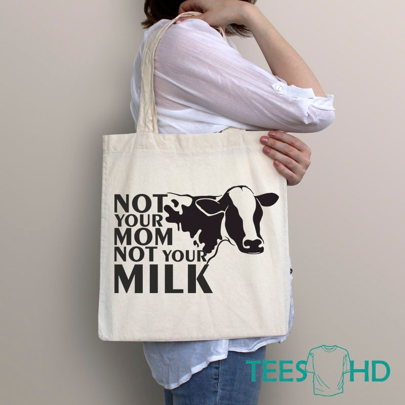 Animal Rights Bag Not Your Mom Milk Vegan Beach Tote Gift Cow Market