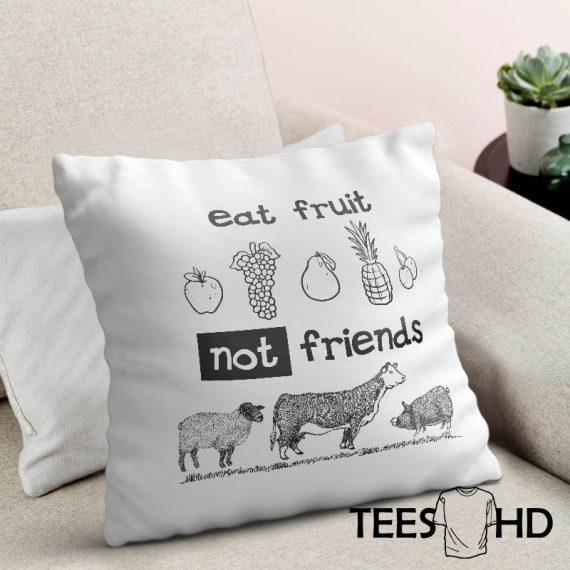 Eat-Fruit-Not-Friends-GO-Vegan-Veganism-Farm-Animal-Rights-cushion-cover-Vegan-Pillowcase-Vegan-Cushion-Cover-Vegan-gift-Animal-Lover-1