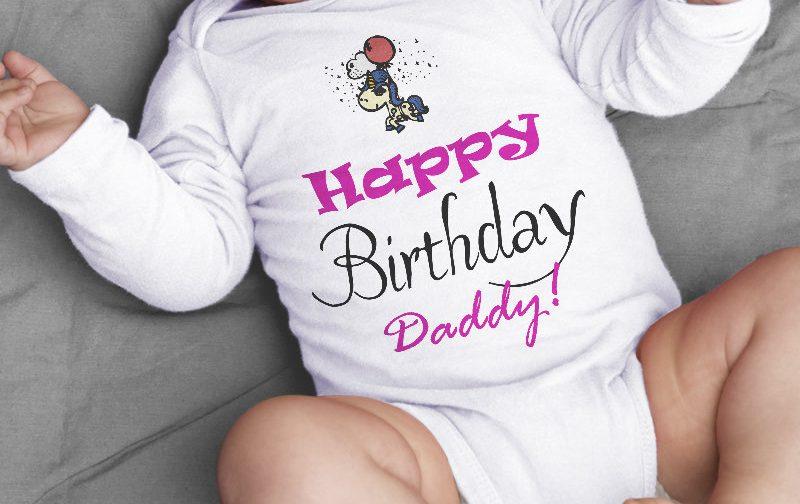 Happy-Birthday-Daddy-Baby-Grow-baby-body-baby-bodysuit-Birthday-Present-Happy-Birthday-baby-vest-baby-shirt-bodysuit-Cute-Baby-Grow