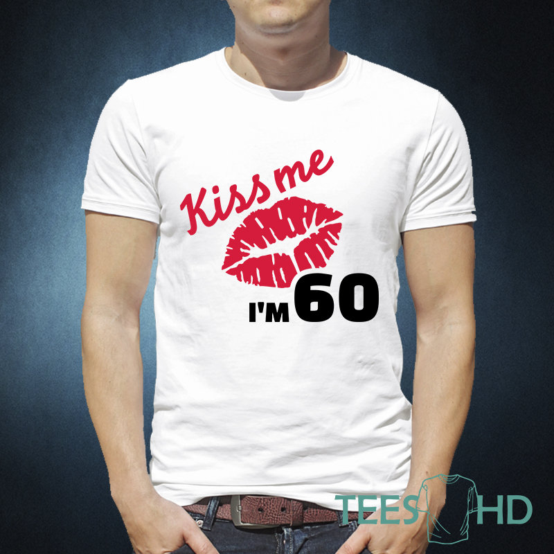 4b22b0c7 Kiss Me I'm 60 shirt, Funny Birthday Gifts, 60th Birthday Gifts ...