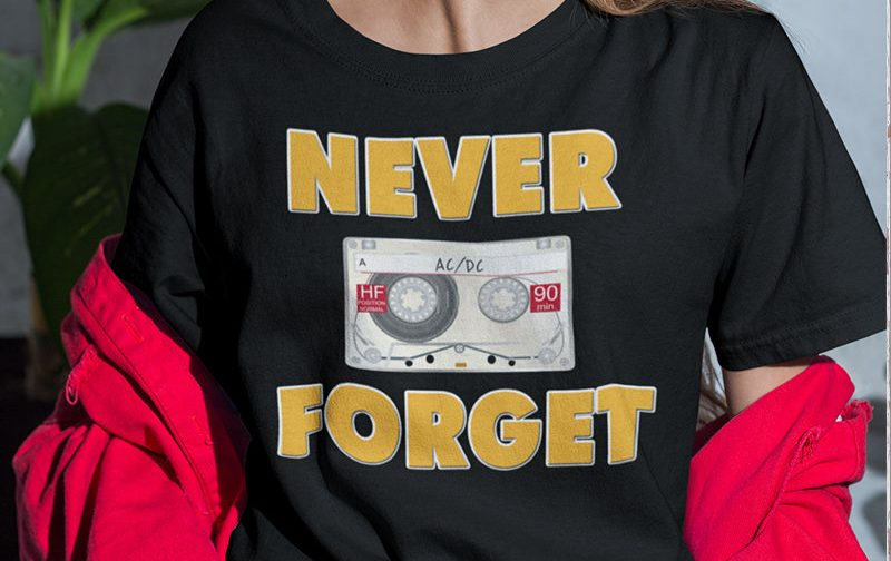 Never-Forget-Retro-Music-Cassette-Tape-acdc-t-shirt-Never-Forget-Retro-T-Shirt-Cassette-Tape-shirt
