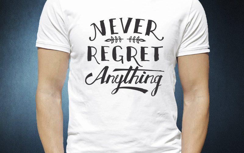 never-regret-anything-never-regret-Shirt-Inspirational-Shirt-Motivational-tshirt-Never-Regret-top-Inspirational-t-shirt-Motivational